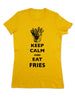 Keep Calm And Eat Fries - Women & Men Shirt