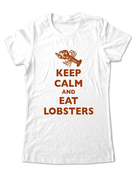 Keep Calm And Eat Lobsters - Women & Men Shirt