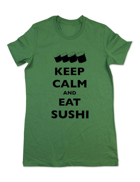 Keep Calm And Eat Sushi - Women & Men Shirt