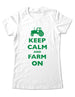 Keep Calm And Farm On - Women & Men Shirt