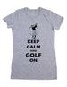 Keep Calm And Golf On - Women & Men Shirt