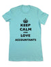 Keep Calm And Love Accountants - Women & Men Shirt