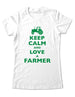 Keep Calm And Love A Farmer - Women & Men Shirt