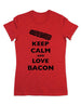 Keep Calm And Love Bacon - Women & Men Shirt