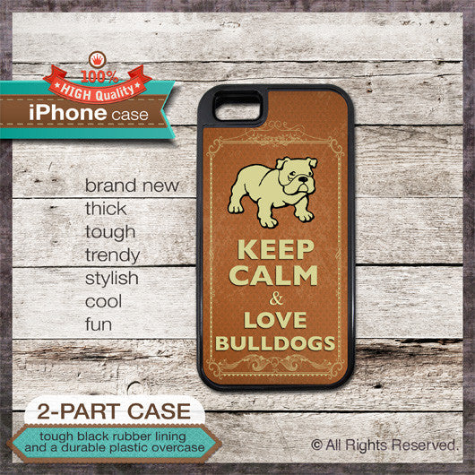 Keep Calm & Love Bulldogs - Choose from iPhone 4/4S, 5/5S, 5C, Samsung Galaxy S3 or S4 Case