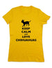 Keep Calm And Love Chihuahuas - Women & Men Shirt