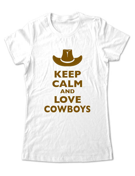 Keep Calm And Love Cowboys - Women & Men Shirt