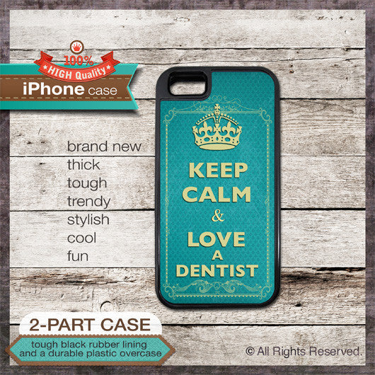 Keep Calm & Love A Dentist - Choose from iPhone 4/4S, 5/5S, 5C, Samsung Galaxy S3 or S4 Case