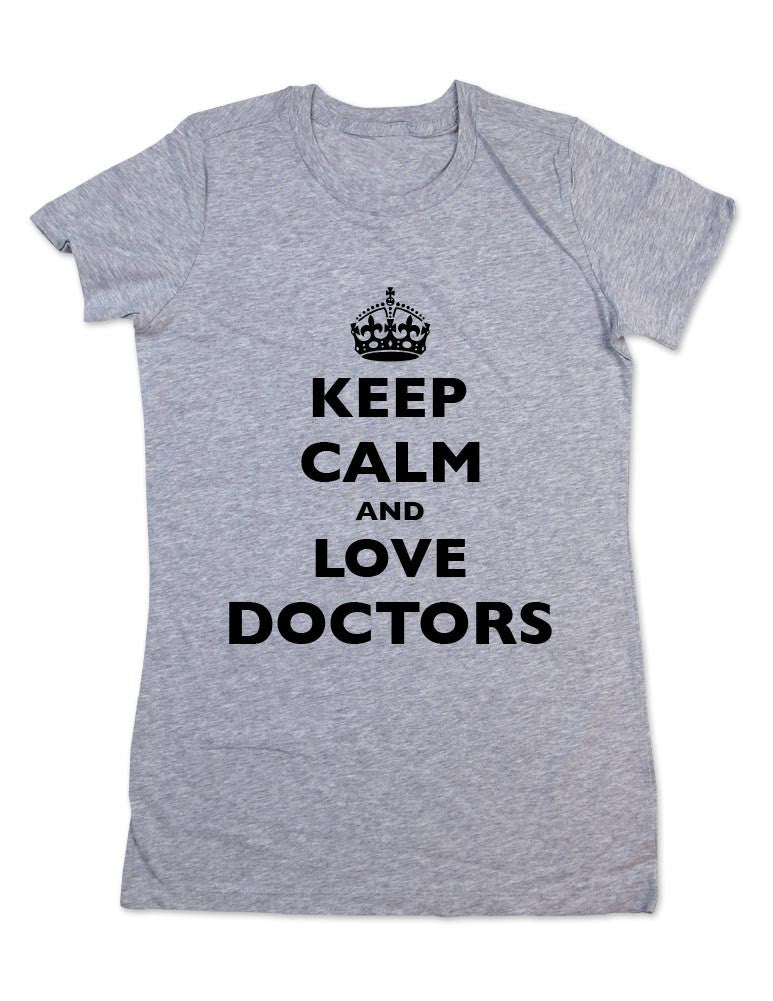 Keep Calm And Love Doctors - Women & Men Shirt