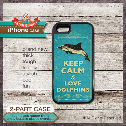 Keep Calm & Love Dolphins - Choose from iPhone 4/4S, 5/5S, 5C, Samsung Galaxy S3 or S4 Case