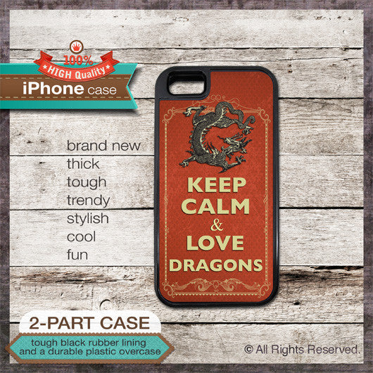 Keep Calm & Love Dragons - Choose from iPhone 4/4S, 5/5S, 5C, Samsung Galaxy S3 or S4 Case