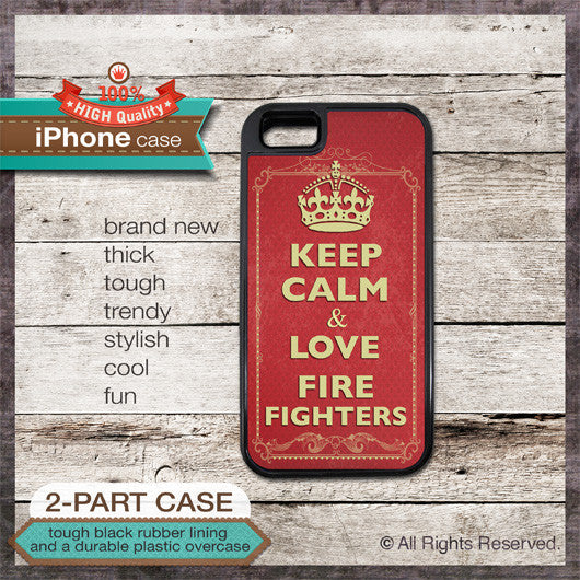 Keep Calm & Love Firefighters - Choose from iPhone 4/4S, 5/5S, 5C, Samsung Galaxy S3 or S4 Case