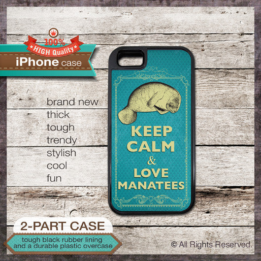 Keep Calm & Love Manatees - Choose from iPhone 4/4S, 5/5S, 5C, Samsung Galaxy S3 or S4 Case