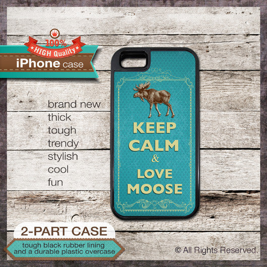 Keep Calm & Love Moose - Choose from iPhone 6, 6+, 5/5S, 4/4S, 5C, Samsung Galaxy S5, or S4