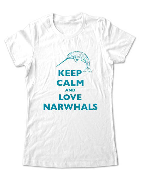 Keep Calm And Love Narwhals - Women & Men Shirt