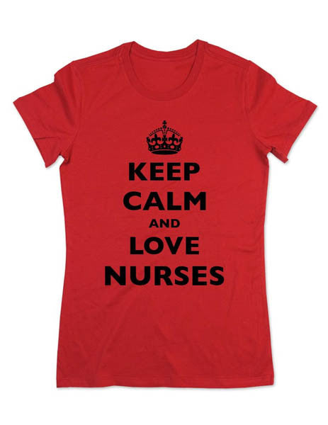 Keep Calm And Love Nurses - Women & Men Shirt