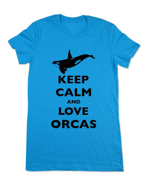 Keep Calm And Love Orcas - Women & Men Shirt