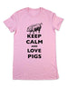 Keep Calm And Love Pigs - Women & Men Shirt