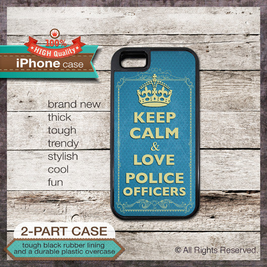 Keep Calm & Love Police Officers - Choose from iPhone 4/4S, 5/5S, 5C, Samsung Galaxy S3 or S4 Case