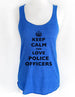 Keep Calm and Love Police Officers - Soft Tri-Blend Racerback Tank