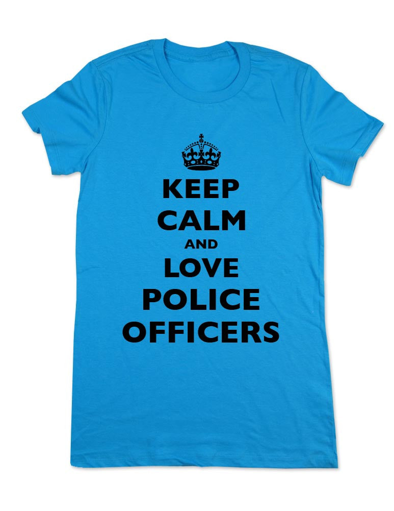 Keep Calm And Love Police Officers - Women & Men Shirt