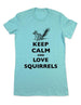 Keep Calm And Love Squirrels - Women & Men Shirt