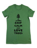 Keep Calm And Love Trees - Women & Men Shirt