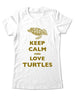 Keep Calm And Love Turtles - Women & Men Shirt