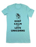 Keep Calm And Love Unicorns - Women & Men Shirt