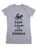 Keep Calm And Love Zebras - Women & Men Shirt