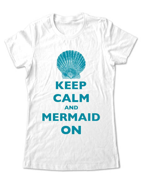 Keep Calm And Mermaid On (design 1) - Women & Men Shirt