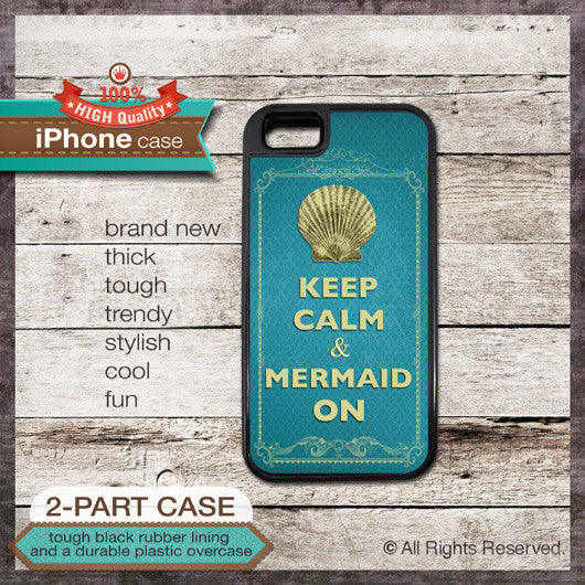 Keep Calm & Mermaid On - Choose from iPhone 4/4S, 5/5S, 5C, Samsung Galaxy S3 or S4 Case