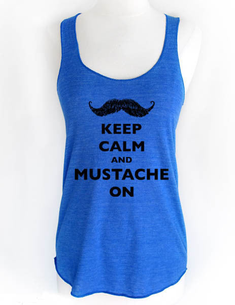 Keep Calm and Mustache On - Soft Tri-Blend Racerback Tank