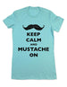 Keep Calm And Mustache On - Women & Men Shirt