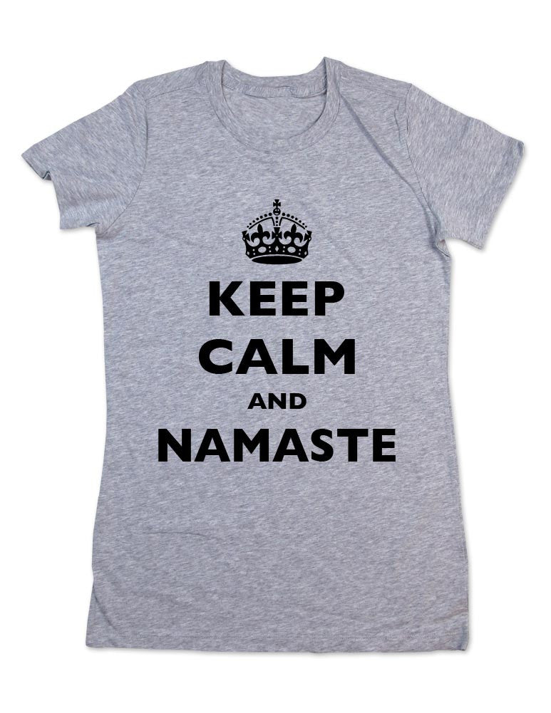 Keep Calm And Namaste - Women & Men Shirt