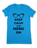 Keep Calm And Nerd On - Women & Men Shirt