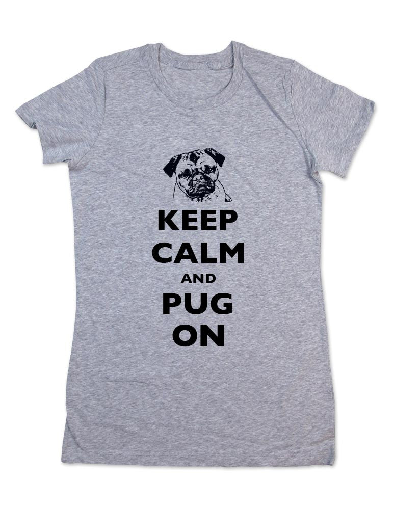 Keep Calm and Pug On T Shirt