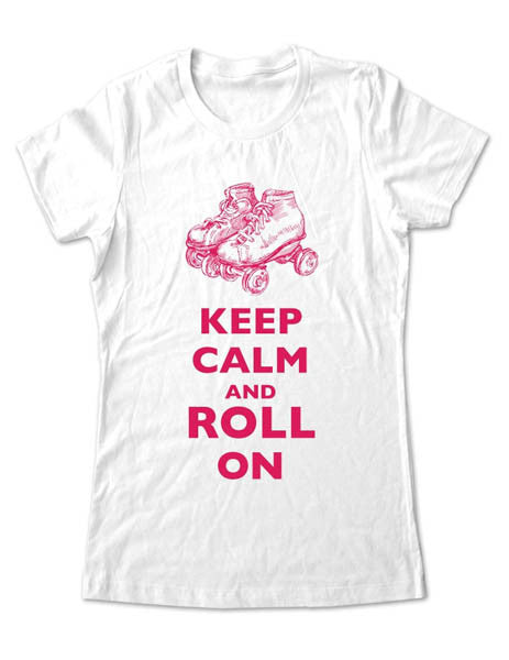 Keep Calm And Roll On (Rollerskates) - Women & Men Shirt