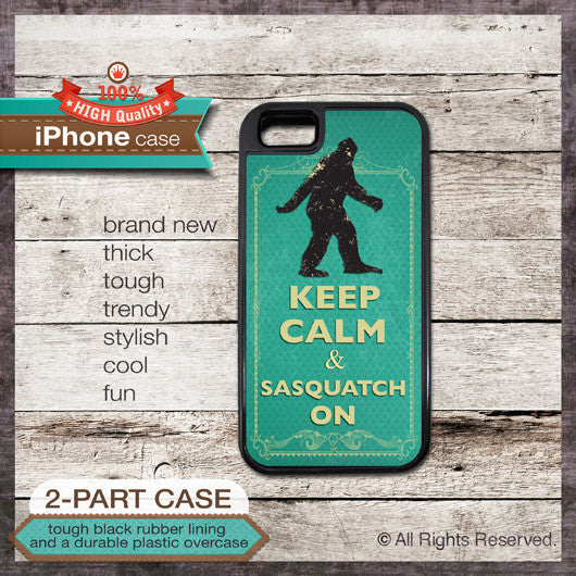 Keep Calm & Sasquatch On - Choose from iPhone 4/4S, 5/5S, 5C, Samsung Galaxy S3 or S4 Case