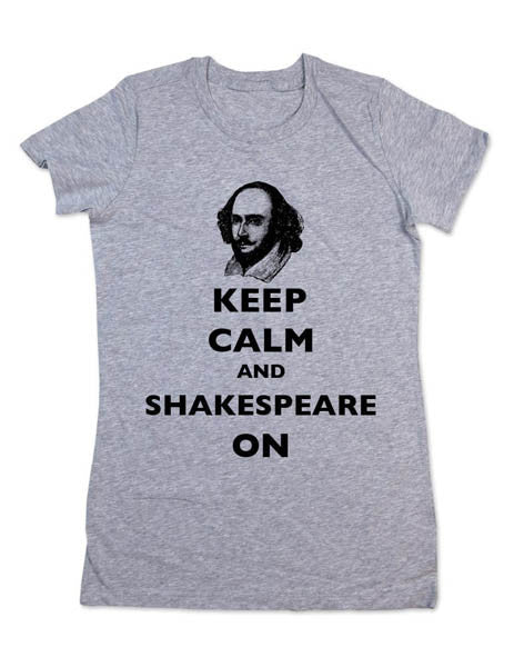 Keep Calm And Shakespeare On - Women & Men Shirt