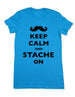 Keep Calm And Stache On - Women & Men Shirt