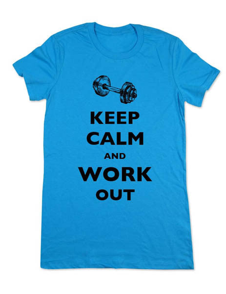 Keep Calm And Work Out - Women & Men Shirt