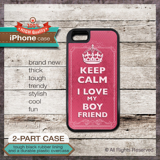 Keep Calm I Love My Boyfriend - Choose from iPhone 4/4S, 5/5S, 5C, Samsung Galaxy S3 or S4 Case