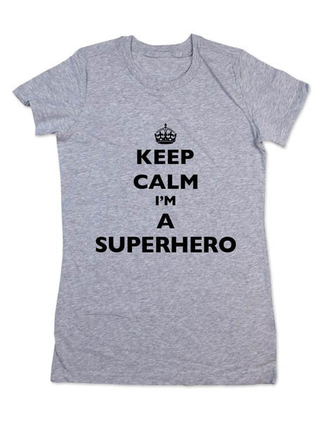 Keep Calm I'm A Superhero (Design 1) - Women & Men Shirt
