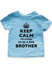 Keep Calm I'm Going To Be A Big Brother - Baby One-Piece Bodysuit, Infant, Toddler, Youth Shirt
