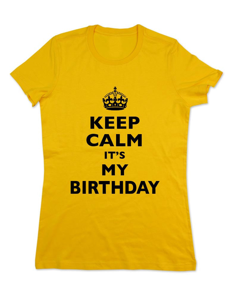 Keep Calm It's My Birthday (crown design) - Women & Men Shirt