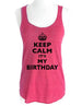 Keep Calm It's My Birthday (Crown Design) - Soft Tri-Blend Racerback Tank