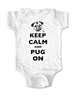 Keep Calm and Pug On - Baby Onesie One-Piece Bodysuit, Infant, Toddler, Youth Shirt