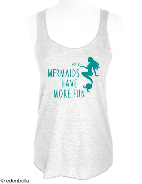 Mermaids Have More fun - Soft Tri-Blend Racerback Tank