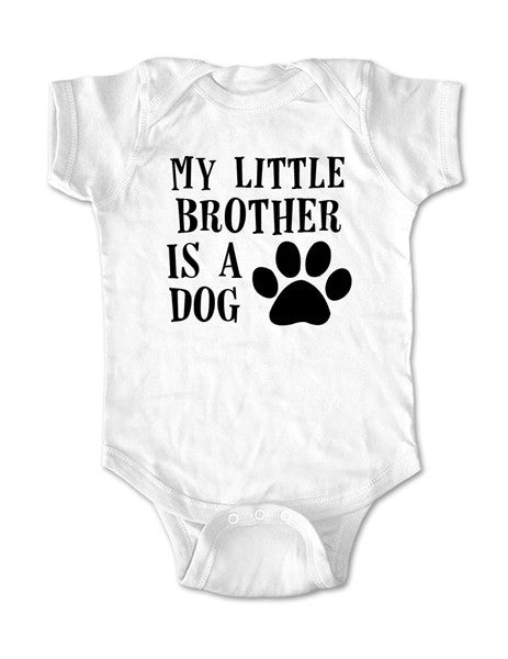 My little brother is a dog - Baby One-Piece Bodysuit, Infant, Toddler, Youth Shirt